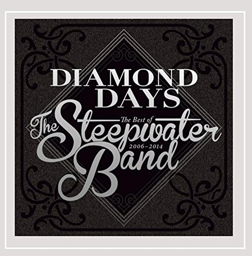 Diamond Days: The Best of the Steepwater Band 2006-14 (Steepwater Band)