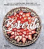 Bakerita: 100+ No-Fuss Gluten-Free, Dairy-Free, and