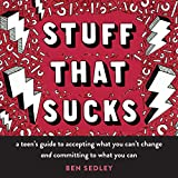 img - for Stuff That Sucks: A Teen's Guide to Accepting What You Can't Change and Committing to What You Can (The Instant Help Solutions Series) book / textbook / text book