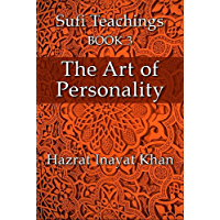 The Art of Personality (The Sufi Teachings of Hazrat Inayat Khan Book 3) (English Edition)