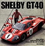 Shelby GT40: The Shelby American Original Color Archives