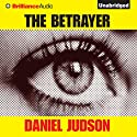 The Betrayer Audiobook by Daniel Judson Narrated by Peter Berkrot