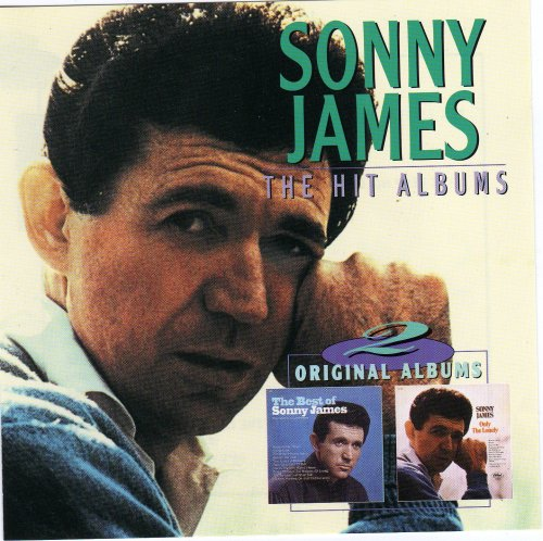 Sonny James the Hit Albums Best of Sonny James & Only the Lonely 2 Lps on One Cd (The Best Of Sonny James)