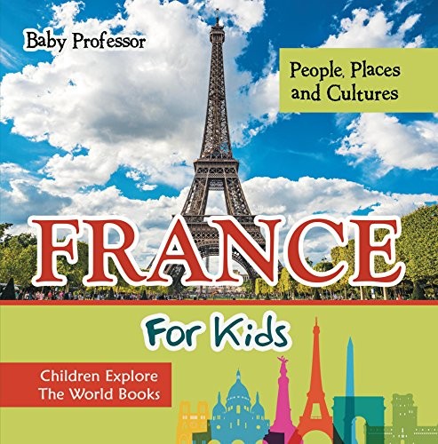 France For Kids: People, Places and Cultures - Children Expl