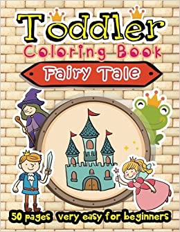 Amazon Com Fairy Tale Toddler Coloring Book 50 Pages Very