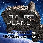 The Lost Planet: Lost Starship, Book 6 | Vaughn Heppner