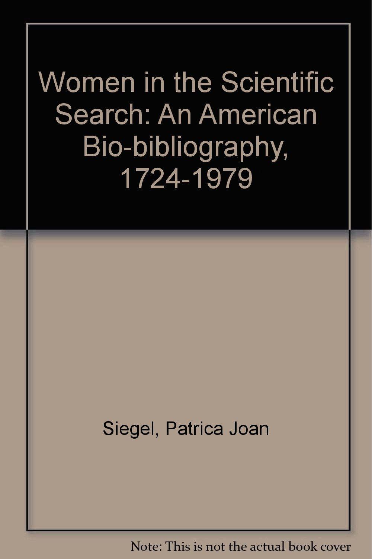 Women in the Scientific Search: An American Bio Bibliography 1724