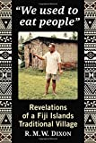 ''We used to eat people'': Revelations of a Fiji Islands Traditional Village