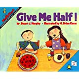 Give Me Half! (MathStart 2)