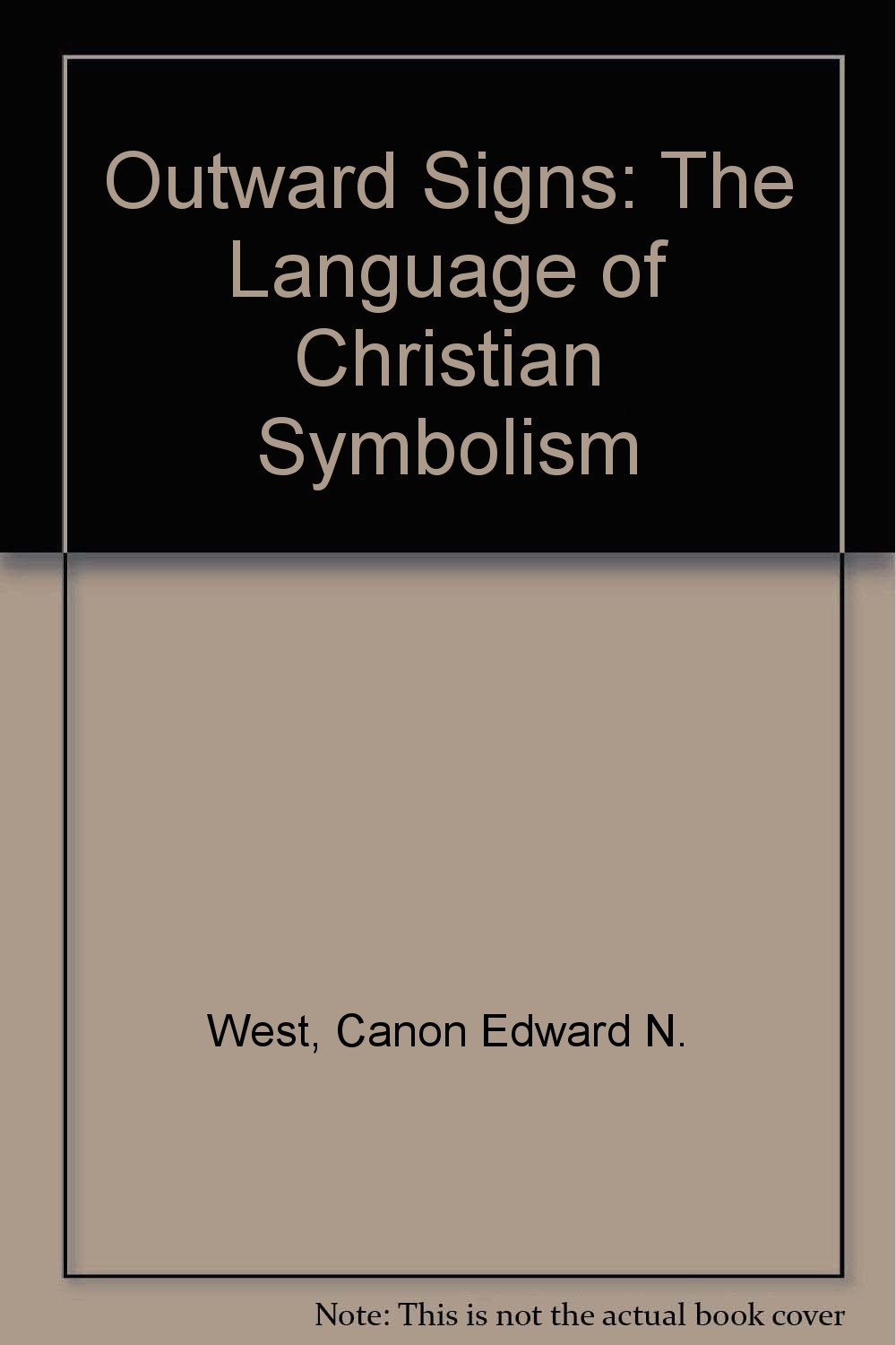Outward Signs: The Language of Christian Symbolism by Brand: Walker n Co