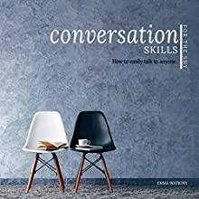 Conversation Skills for the Shy: How to Easily Talk to Anyone Audiobook by Emma Watkins Narrated by Ginger White