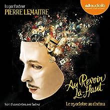 Au revoir là-haut, suivi d'un entretien avec l'auteur | Livre audio Auteur(s) : Pierre Lemaitre Narrateur(s) : Pierre Lemaitre