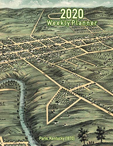 - 2020 Weekly Planner: Paris, Kentucky (1870): Vintage Panoramic Map Cover