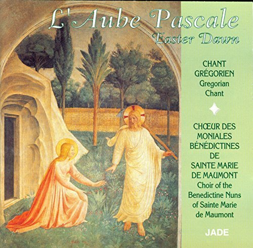Easter Dawn (L'Aube Pascale): Gregorian Chant