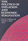 The Politics of Inflation and Economic Stagnation, Brian Et Al Barry, Leon N. Lindberg, Charles S. Maier, 0815752636