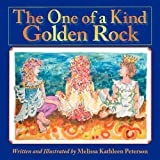 The One of a Kind Golden Rock, Melissa Kathleen Peterson, 1469961326