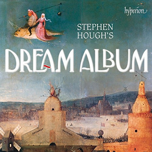 Stephen Hough's Dream Album by Hyperion Uk