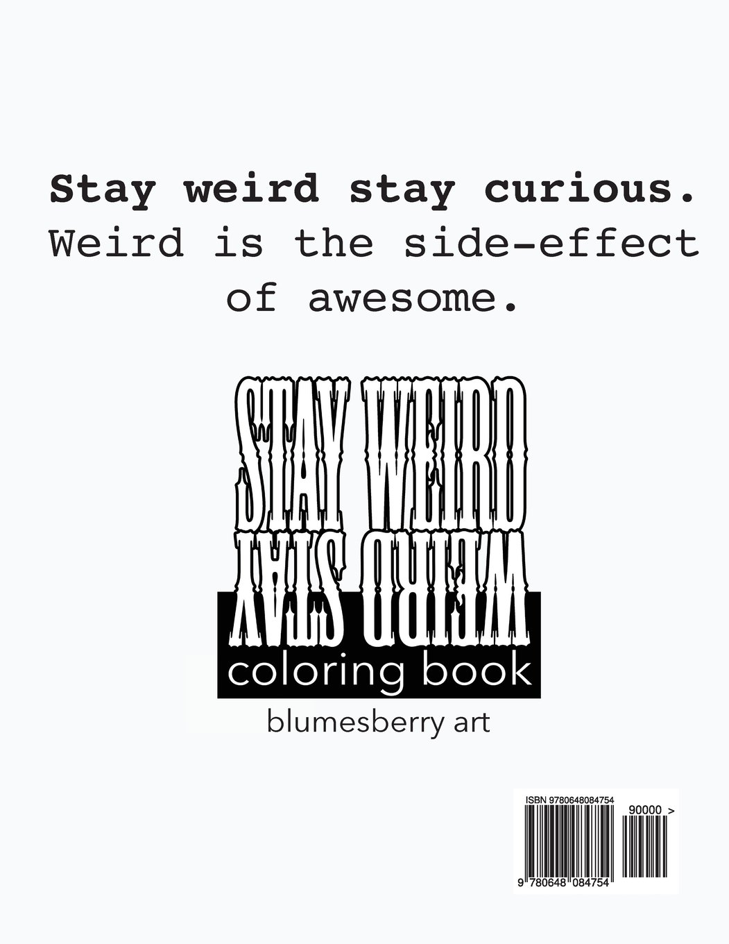 Stay Weird: Stay Weird Coloring Book - Stay Weird Stay Curious ...