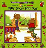 BILLY DOG'S BAD DAY: BUSY WORLD RICHARD SCARRY #3 (The Busy World of Richard Scarry)