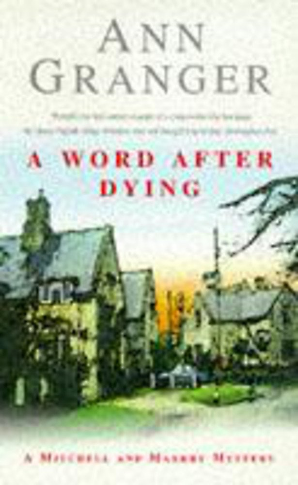A Word After Dying (Mitchell & Markby 10): A cosy Cotswolds crime novel of murder and suspicion (A Mitchell & Markby Village Whodunnit)