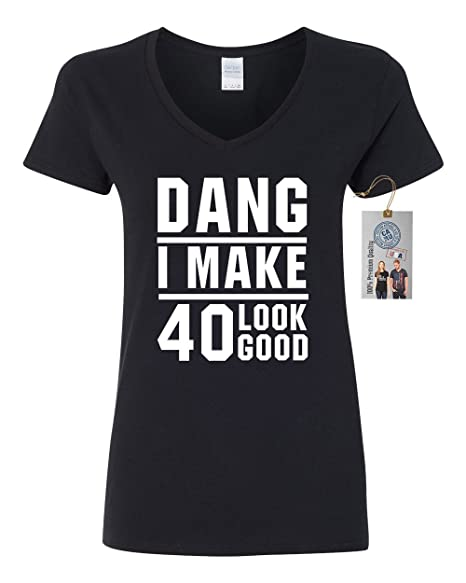 Custom Apparel R Us 50th Birthday T Shirt Dang I Make 50 Look Good Womens V