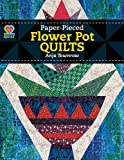 img - for Paper-Pieced Flower Pot Quilts by Anja Townrow (2013-01-29) book / textbook / text book