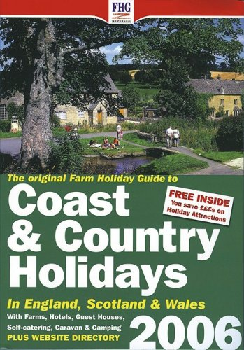 Coast & Country Holidays (2006) (Farm Holiday Guide to Coast & Country Holidays in England,...