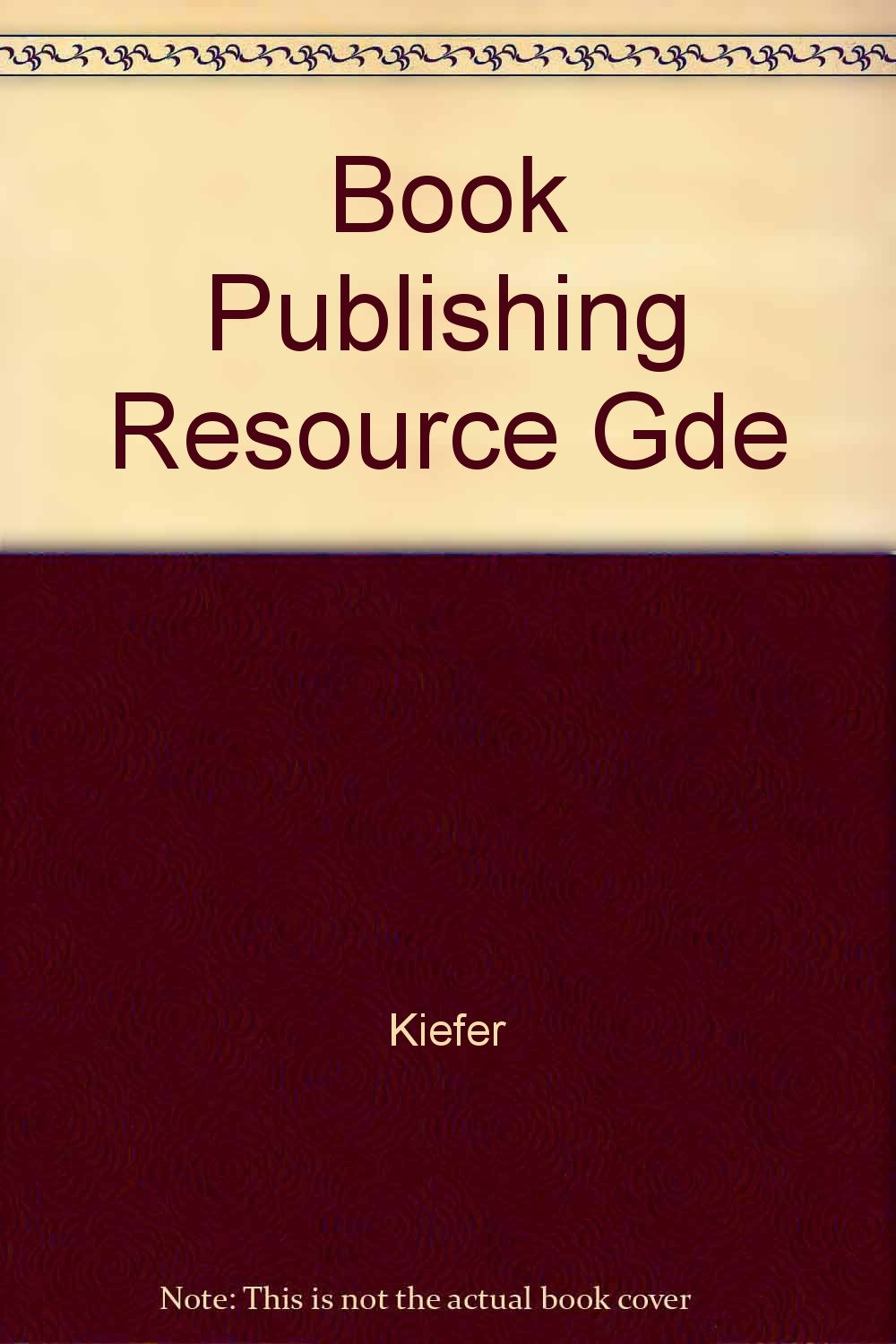 Book Publishing Resource Guide: Complete Listings for More Than 7500 Book Marketing Contacts and Resources by Ad-Lib Pubns