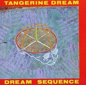 Tangerine Dream Dream Sequence Best Of Tangerine Dream