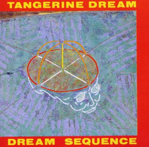 Dream Sequence: Best Of Tangerine Dream (The Best Of Tangerine Dream)