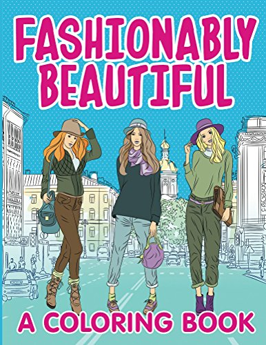 Fashionably Beautiful Coloring Book Fashion ebook