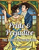 Pride & Prejudice: An Adult Coloring Book with Romantic Country Scenes, Historical English Women, and Vintage Floral Dresses (Inspired by the Best-Selling Novel by Jane Austen)
