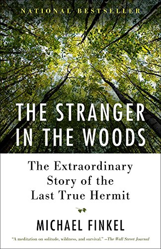 The Stranger in the Woods: The Extraordinary Story of the Last True Hermit (The Old Mill Pond)