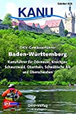 DKV-Gewässerführer Baden-Württemberg: Kanuführer für Odenwald, Kraichgau, Schwarzwald, Oberrhein, Schwäbische Alb und Oberschwaben (DKV-Regionalführer)