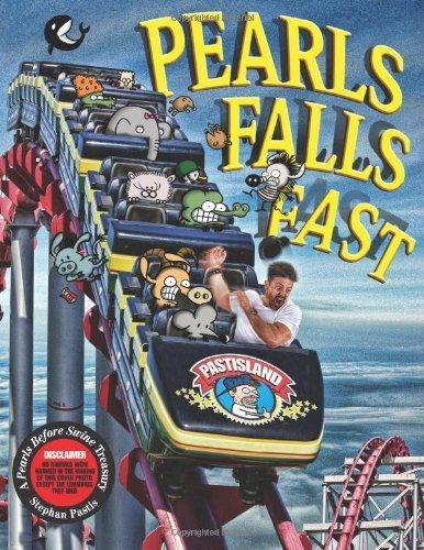 Pearls Falls Fast: A Pearls Before Swine Treasury by Stephan Pastis (27-Mar-2014) Paperback ()