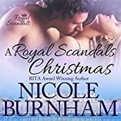 A Royal Scandals Christmas: Three Holiday Novellas | Nicole Burnham