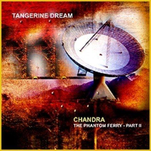 CD : Tangerine Dream - Chandra - the Phantom Ferry - Part II (CD)