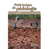 Petit lexique de pédologie: Nouvelle édition augmentée