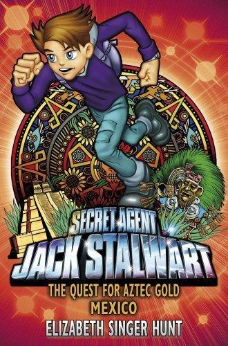 Jack Stalwart: The Quest for Aztec Gold: Mexico: Book 10 by Elizabeth Singer Hunt (2009-02-05) PDF