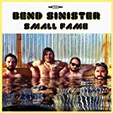 Small Fame by Bend Sinister (2012-05-04)