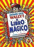 Dónde está Wally? el libro Mágico, Martin Handford, 8466633839