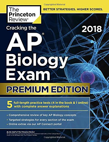 Cracking the AP Biology Exam 2018, Premium Edition (College Test Preparation) cover