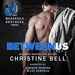 Between Us: Reid and Lola's Story, The McDaniels Brothers Book Three Audiobook
