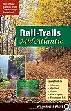 Rail-Trails Mid-Atlantic: Delaware, Maryland, Virginia, Washington DC and West Virginia