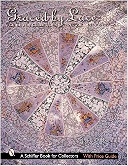 Book GRACED BY LACE: A Guide for Collectors of Antique Linen and Lace (Schiffer Book for Collectors with Price Guide)