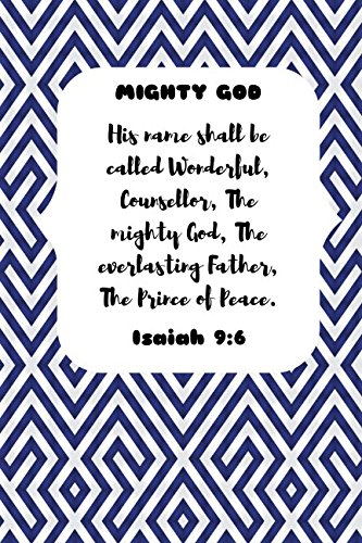 MIGHTY GOD His name shall be called Wonderful, Counsellor, The everlasting Father, The Prince of Peace. Isaiah 9:6: Names of Jesus Bible Verse Quote Cover Composition Notebook Portable (And His Name Shall Be Called Wonderful)