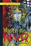 Whispers of Never, Kelly Christina Kunde, 1469156032
