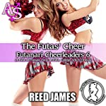 The Futas' Cheer: Futanari Cheerleaders, Book 6 | Reed James