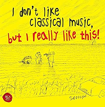 Various - I Don'T Like Classical Music, But I Really Like This