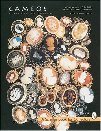 Cameos: Classical to Costume (A Schiffer Book for Collectors)